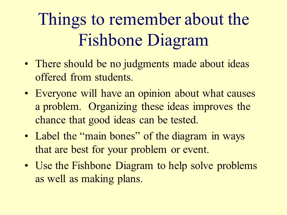 Things to remember about the Fishbone Diagram