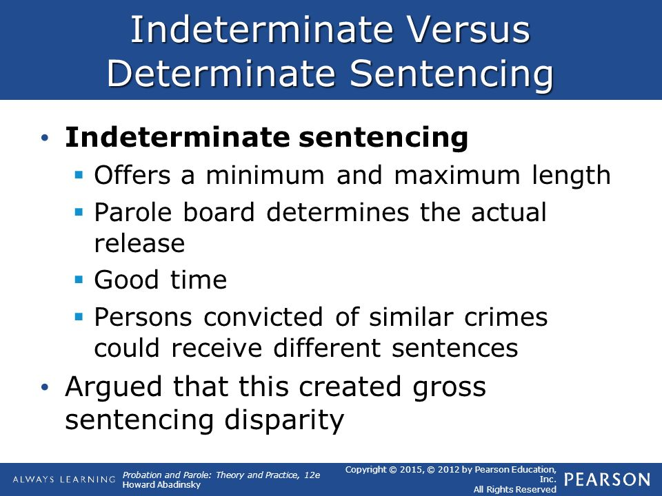 determinate indeterminate sentencing In the united states' justice system, there are two types of sentencing: indeterminate and determinate  pros and cons of determinate sentencing.