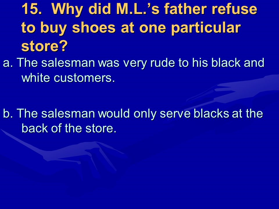 15. Why did M.L.'s father refuse to buy shoes at one particular store