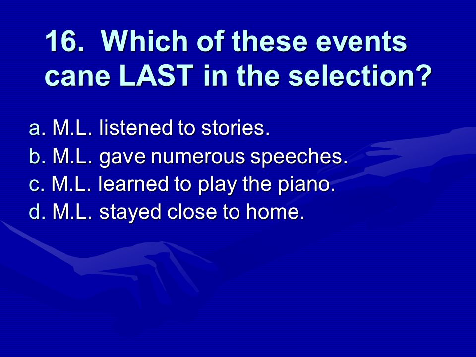 16. Which of these events cane LAST in the selection