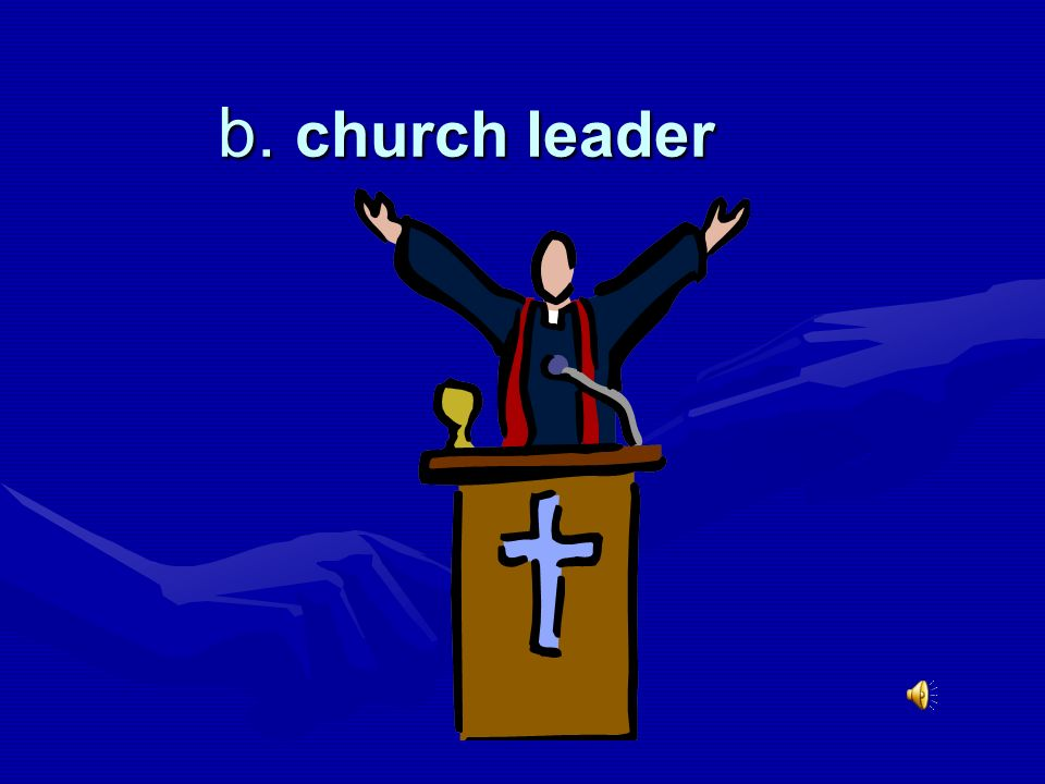 b. church leader