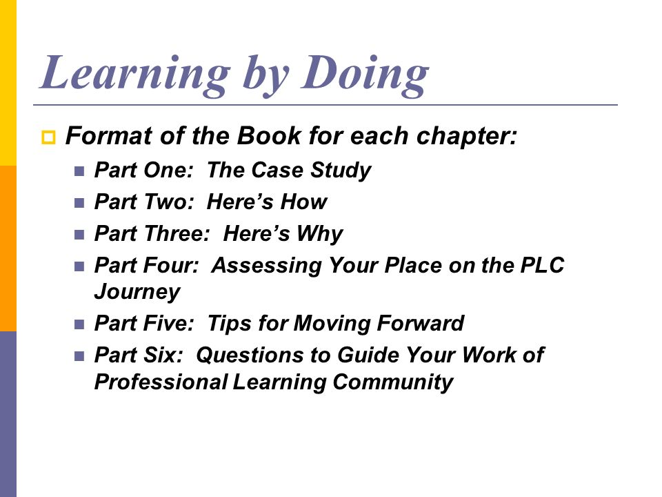Learning by Doing Format of the Book for each chapter: