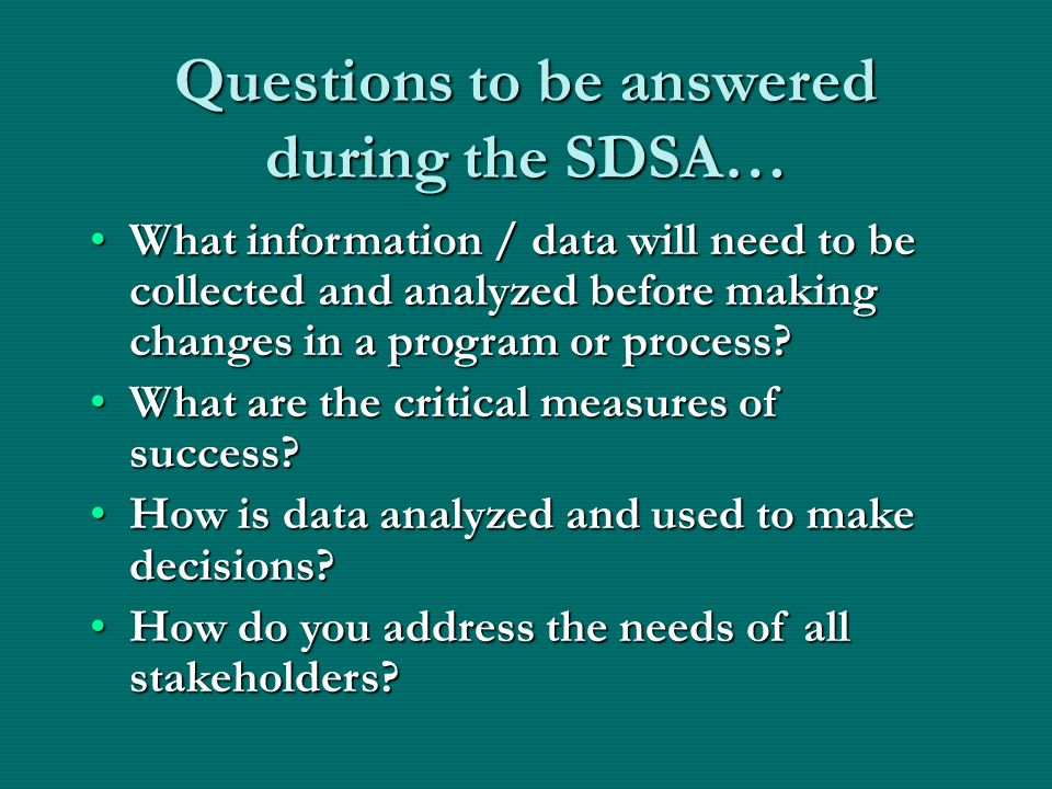 Questions to be answered during the SDSA…