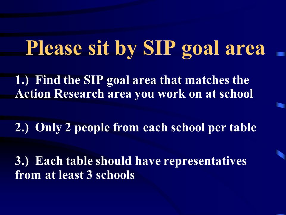 Please sit by SIP goal area