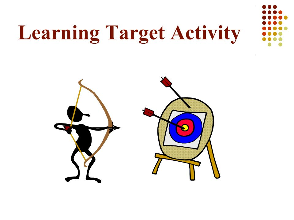 Learning Target Activity