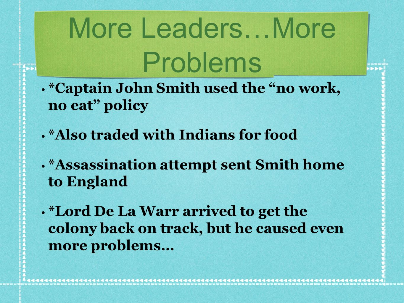 More Leaders…More Problems