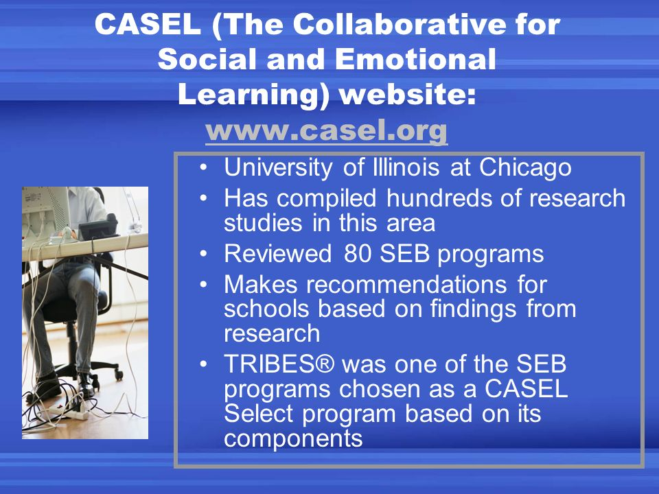 CASEL (The Collaborative for Social and Emotional Learning) website: www.casel.org