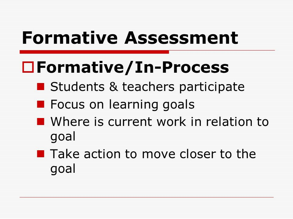 Formative Assessment Formative/In-Process