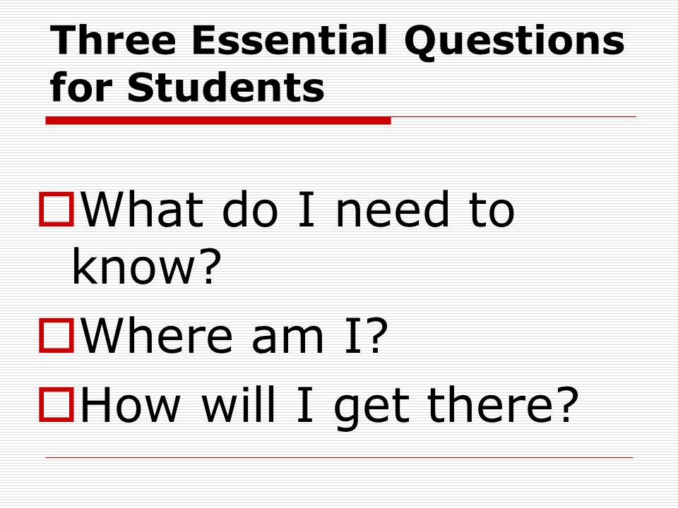 Three Essential Questions for Students