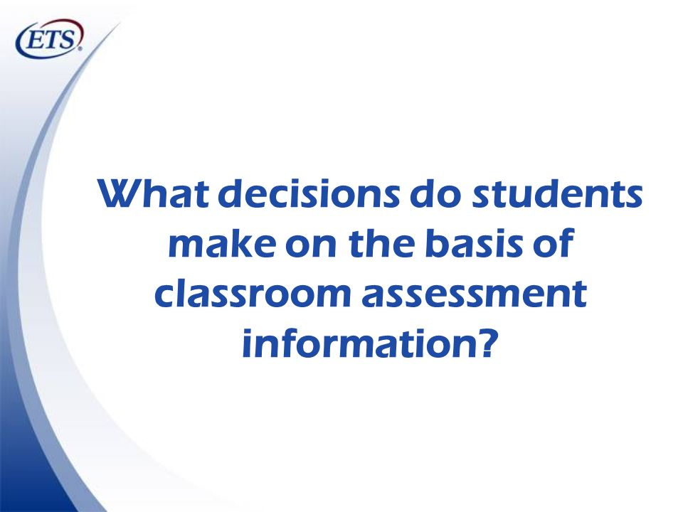 What decisions do students make on the basis of classroom assessment information