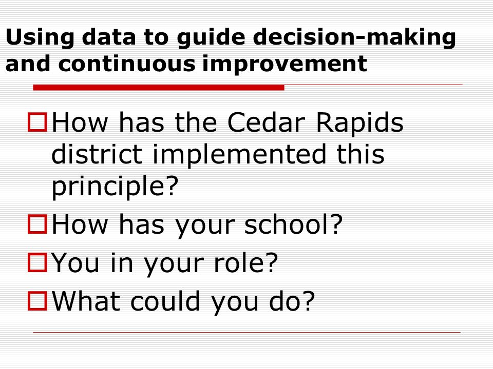 Using data to guide decision-making and continuous improvement