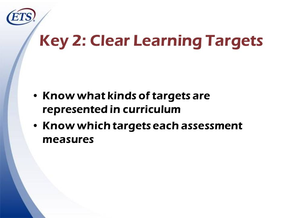 Key 2: Clear Learning Targets