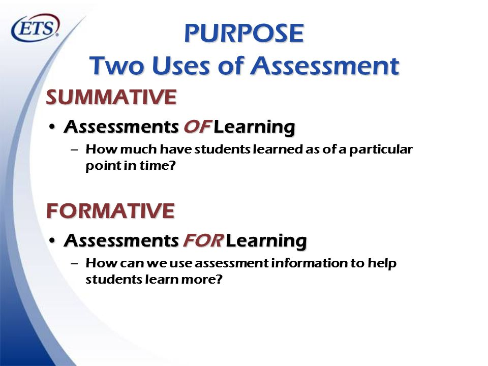 PURPOSE Two Uses of Assessment
