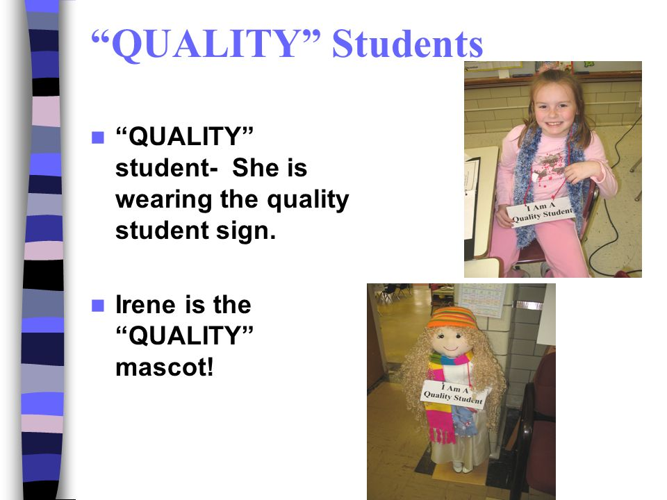 QUALITY Students QUALITY student- She is wearing the quality student sign.