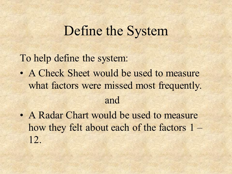 Define the System To help define the system: