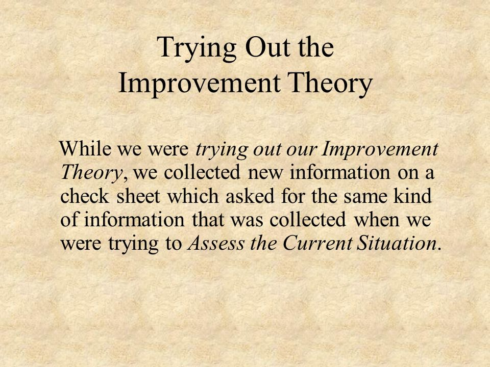 Trying Out the Improvement Theory