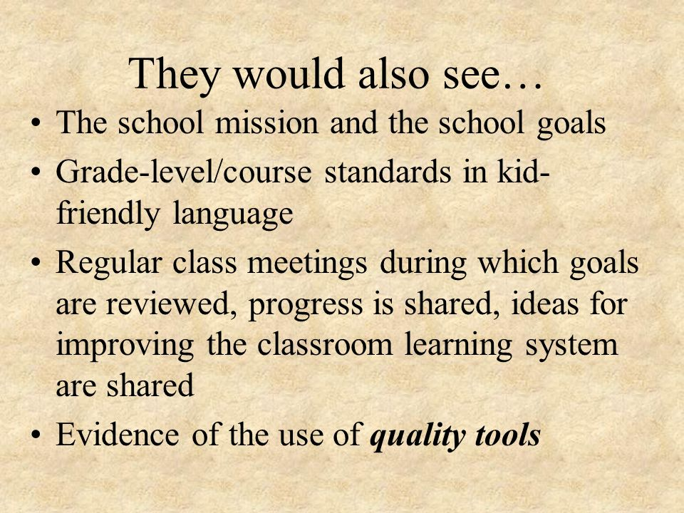 They would also see… The school mission and the school goals