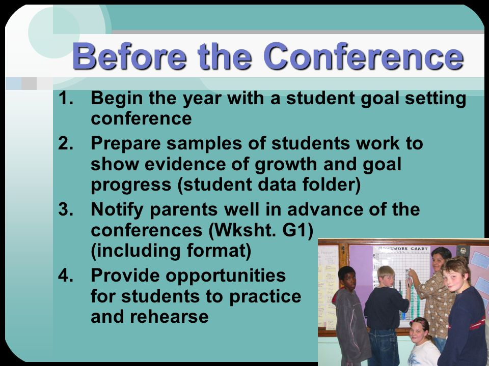 Before the Conference Begin the year with a student goal setting conference.