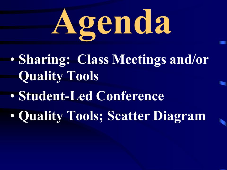 Agenda Sharing: Class Meetings and/or Quality Tools