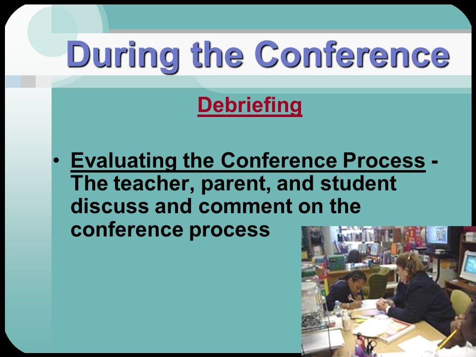 During the Conference Debriefing