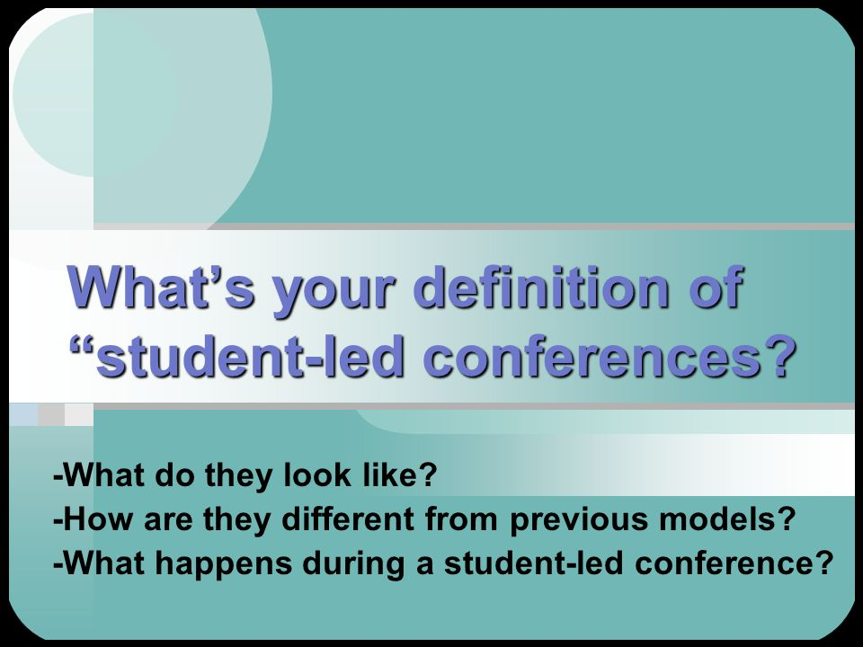 What's your definition of student-led conferences