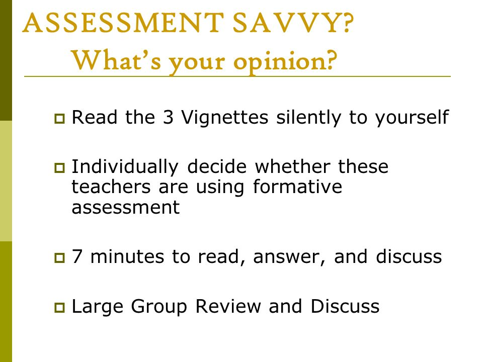 ASSESSMENT SAVVY What's your opinion