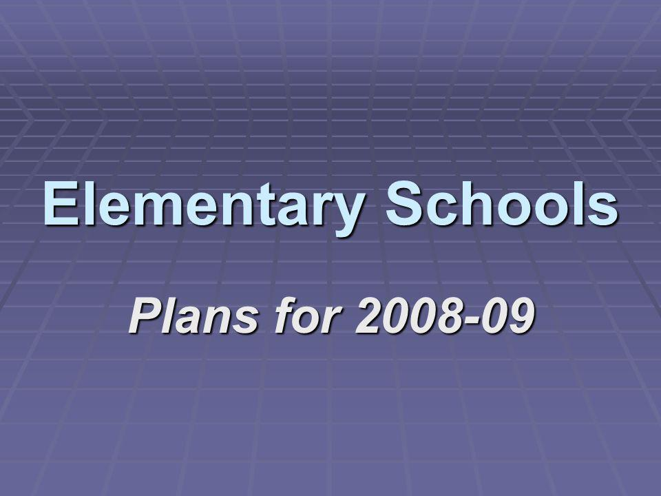 Elementary Schools Plans for 2008-09