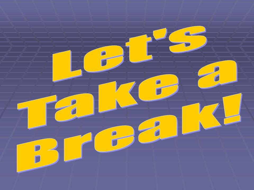 Let s Take a Break!