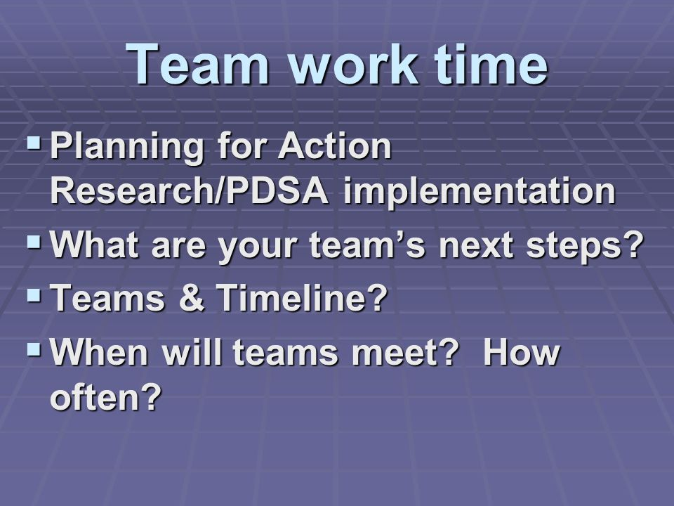 Team work time Planning for Action Research/PDSA implementation