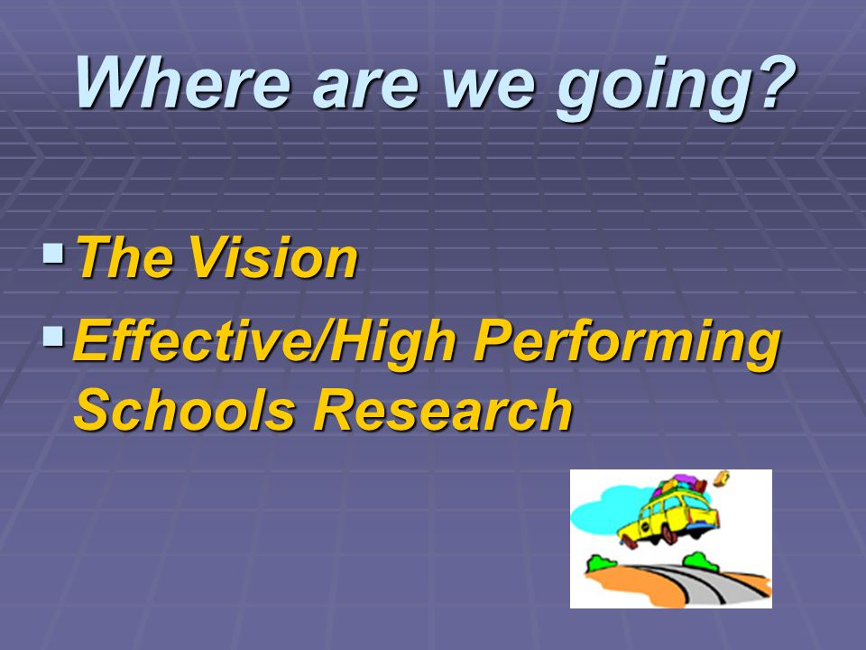 Where are we going The Vision