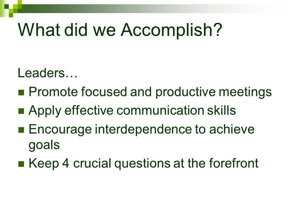 What did we Accomplish Leaders…