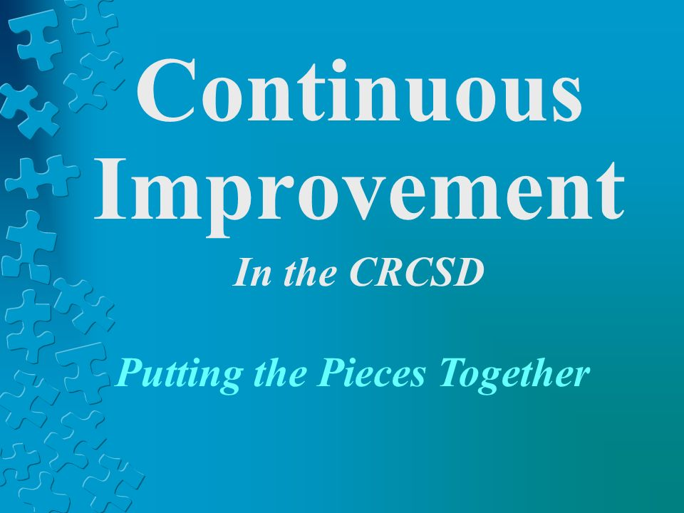 Continuous Improvement In the CRCSD