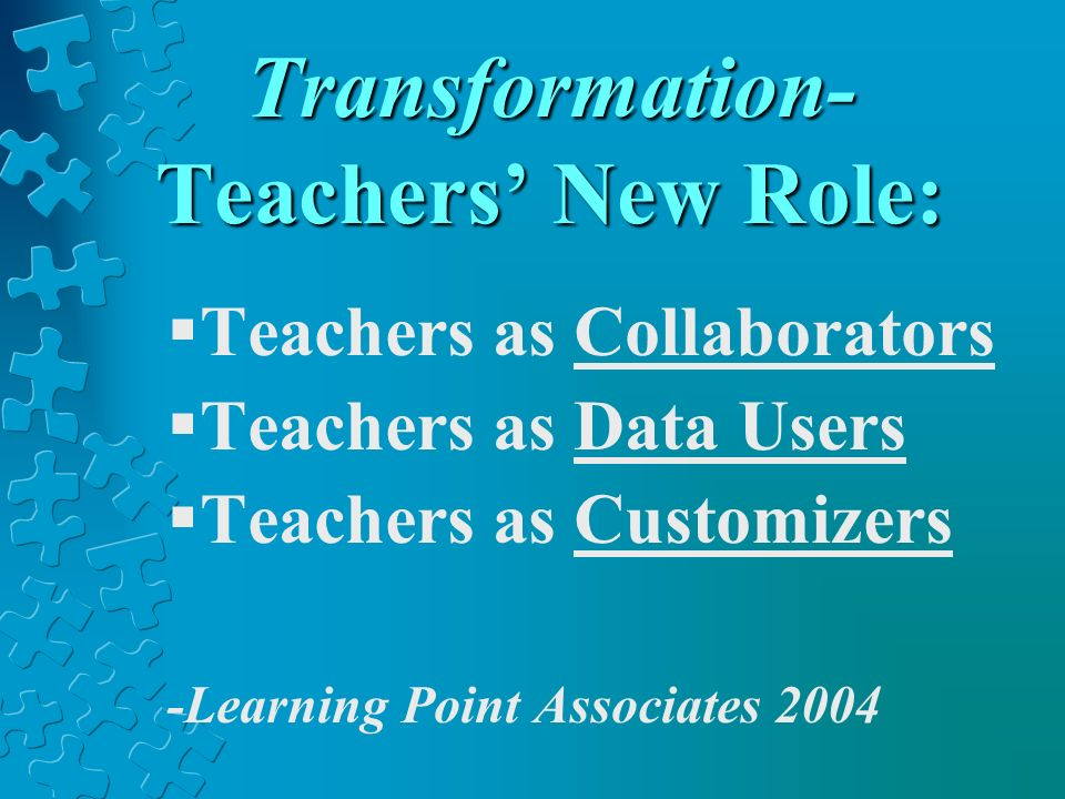 Transformation- Teachers' New Role: