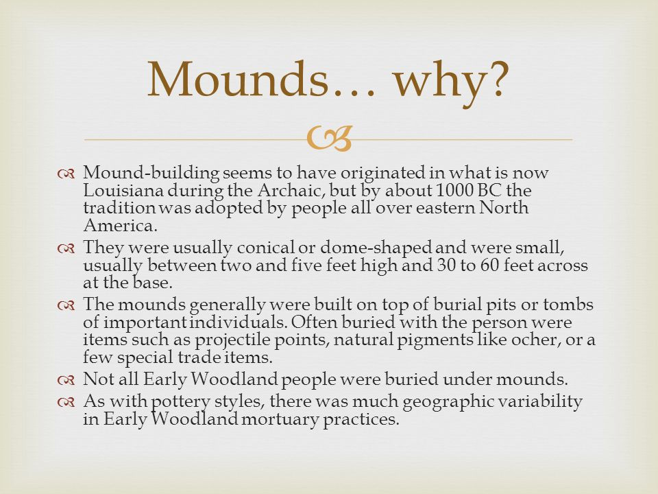 Mounds… why
