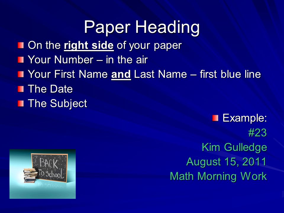 Paper Heading On the right side of your paper Your Number – in the air