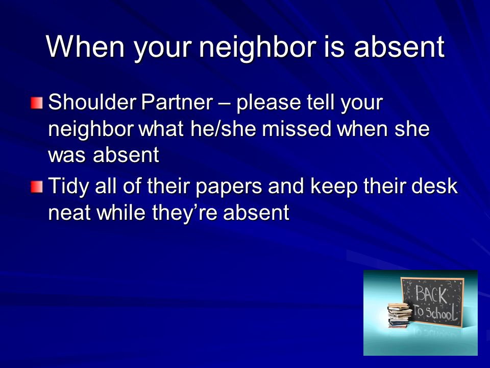When your neighbor is absent