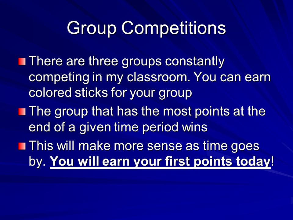Group Competitions There are three groups constantly competing in my classroom. You can earn colored sticks for your group.