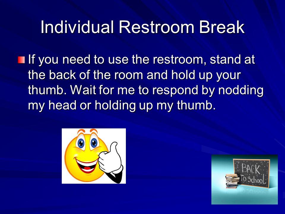 Individual Restroom Break