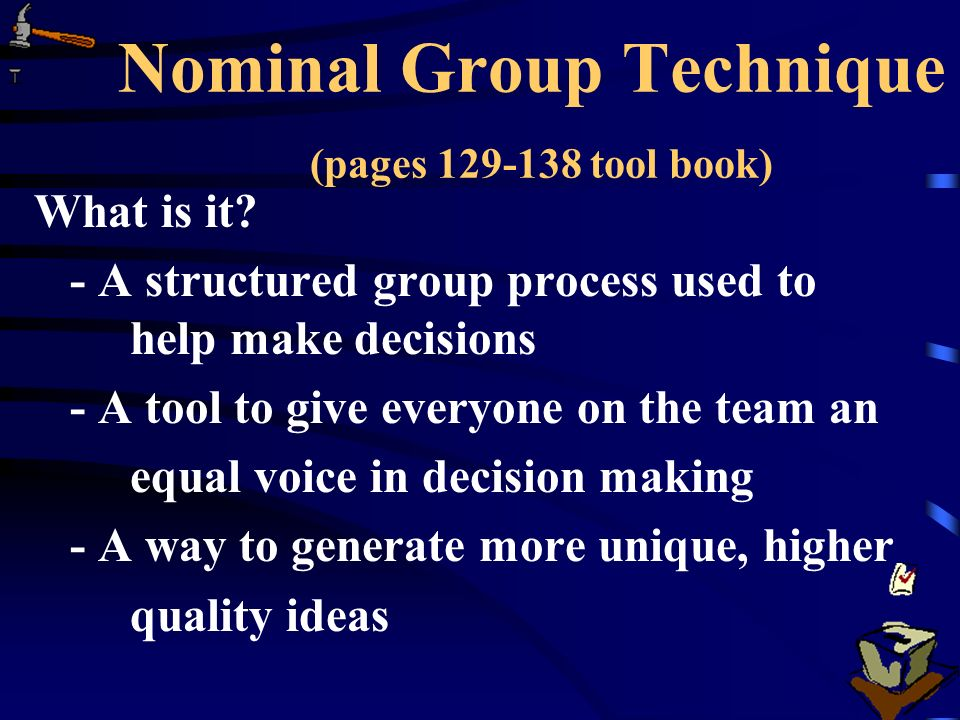 Nominal Group Technique (pages 129-138 tool book)