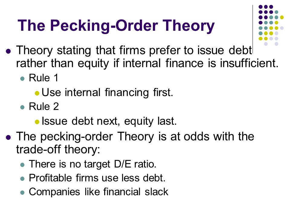 pecking trade off theory Chapter 12 - trade-off and pecking order theories of debt  these ideas have often been synthesized into the trade-off theory and the pecking order theory of.
