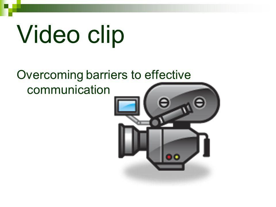 Video clip Overcoming barriers to effective communication