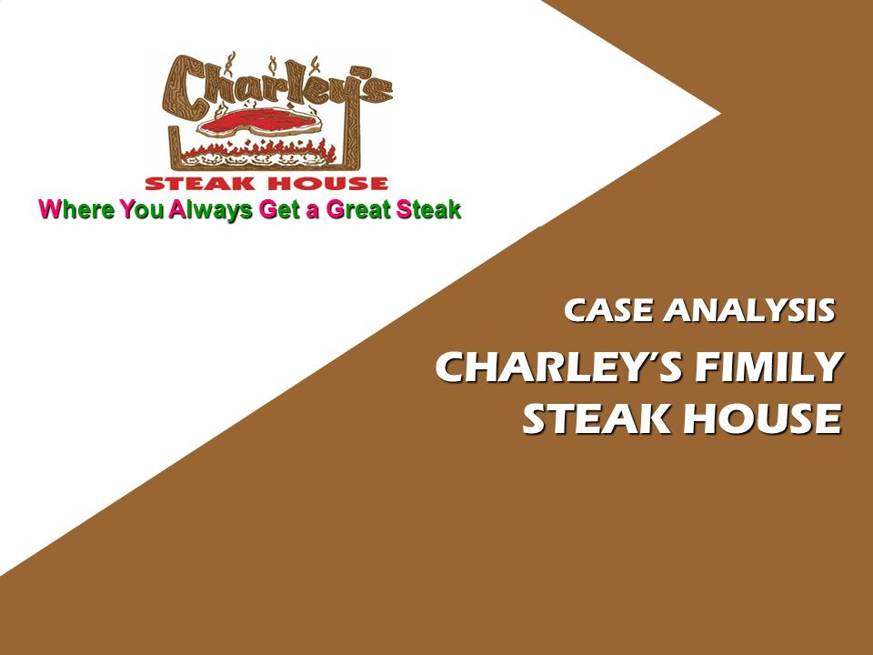 charley s family steak house case study Class announcements service learning assignment: progress report should   presentation on theme: charley's family steak house— presentation transcript:   profit is $46,490 less than planned actual sales vs planned sales – variance.