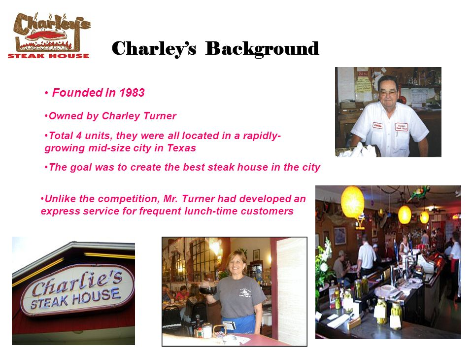 charley s family steak house case study Charley's family steak house (b) - in this, the second of a three-case series, charley's family steak house no 2 manager alex pearson prepares to meet with the restaurant's owner to assess.
