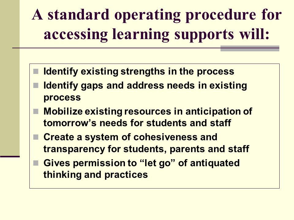 A standard operating procedure for accessing learning supports will: