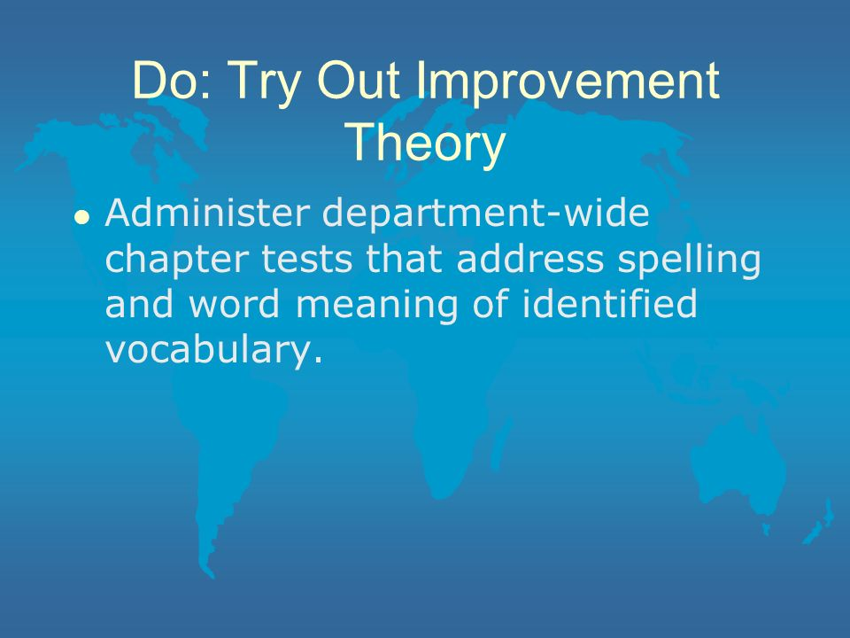Do: Try Out Improvement Theory