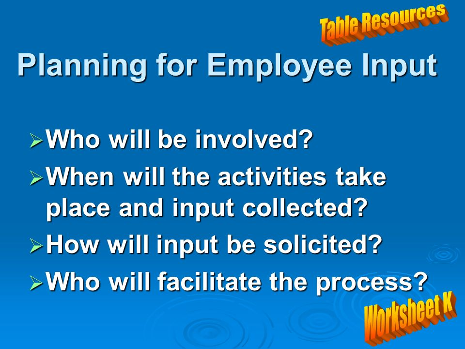 Planning for Employee Input