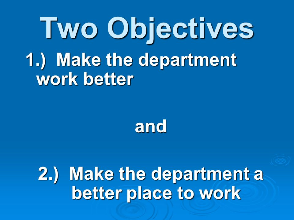 2.) Make the department a better place to work
