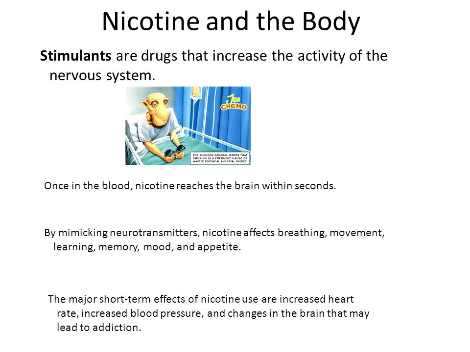 Nicotine and the Body Stimulants are drugs that increase the activity of the nervous system.
