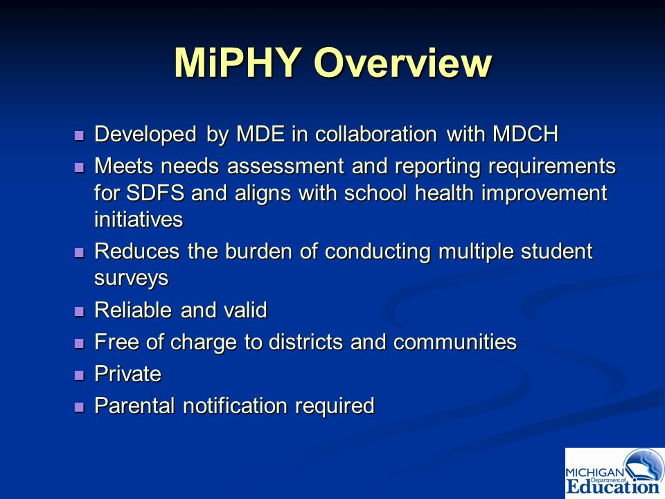 MiPHY Overview Developed by MDE in collaboration with MDCH
