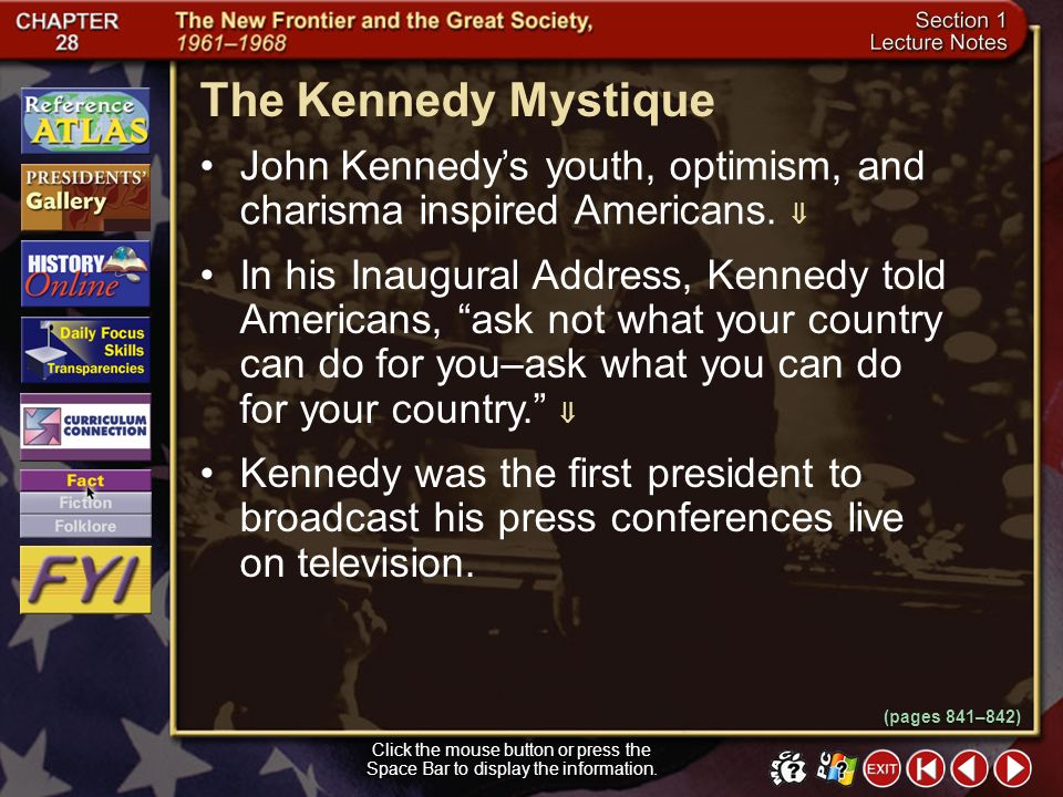 The Kennedy Mystique John Kennedy's youth, optimism, and charisma inspired Americans. 